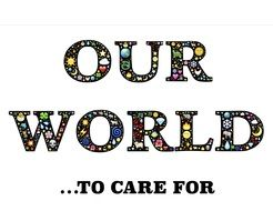 "Colorful ""OUR WORLD ...TO CARE FOR"" text"