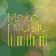 "Advertising with ""make music"" slogan on it"