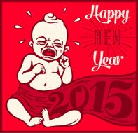 Happy new year 2015! Vintage cartoon clipart crying newborn baby