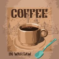 Cup of aromatic coffee in Warsaw Poland