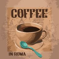 Cup of aromatic coffee in Rome Italy