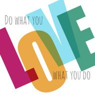 Typographic vector background Love what you do