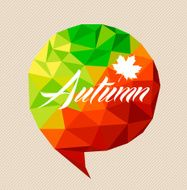 Autumn text and leaf shape over triangle speech bubble illustration