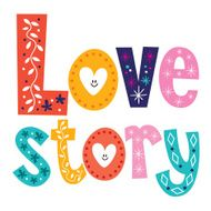 words Love story retro typography lettering decorative text