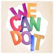 "watercolor ""we can do it"""