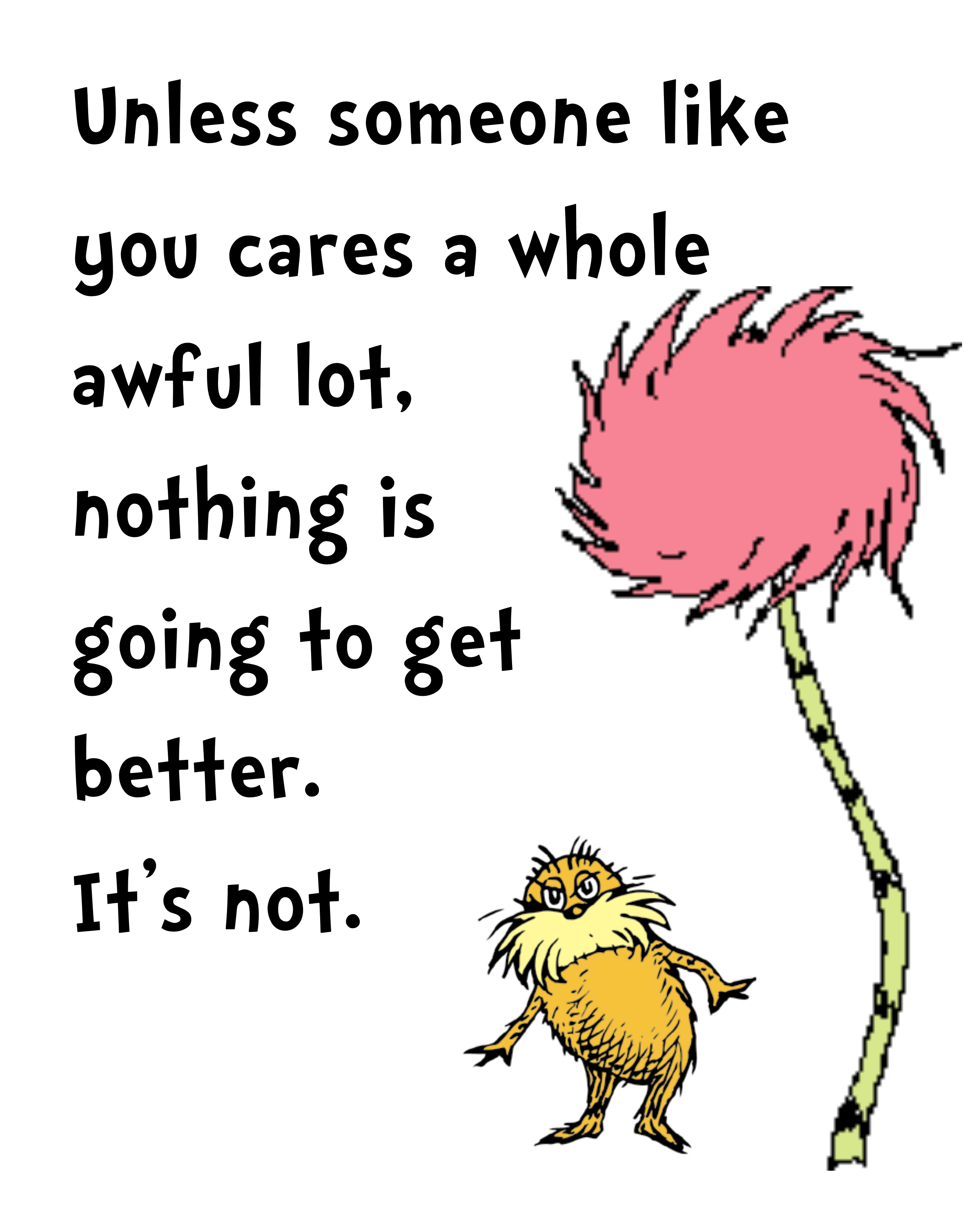 Dr Seuss Quotes Lorax