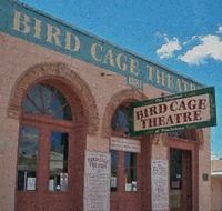bird cage theatre, arizona