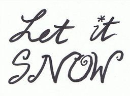 Let it snow as the inscription in the picture