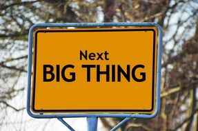 """Next BIG THING"" sign"