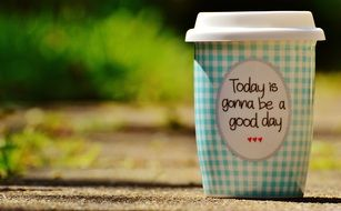 today is gonna be a good day coffe cup text