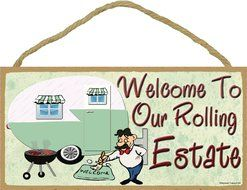 "Welcome To Our Rolling Estate Camping Sign Pull Camper Plaque 5""x10"""