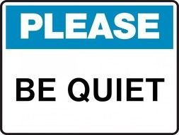 Please Be Quiet, warning Sign