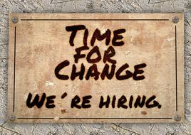 time for change we re hiring sign