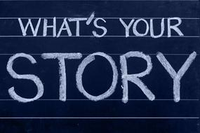Chalkboard with writing, what's your Story, Blogging, concept