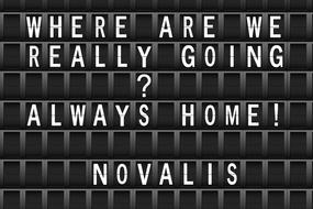 where are we really going always home novalis